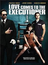 爱情降临刽子手 Love Comes to the Executioner