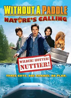 寻宝假期2:自然召唤 Without a Paddle: Nature's Calling