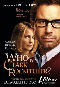 克拉克·洛克菲勒是谁? Who Is Clark Rockefeller?