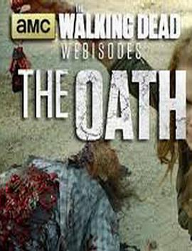 行尸走肉(网络版) 第三季 The Walking Dead Webisodes: The Oath Season 3