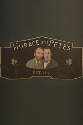 百年酒馆 Horace and Pete