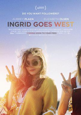 英格丽向西行 Ingrid Goes West